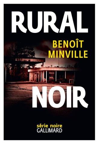 Benoit Minville – Rural Noir